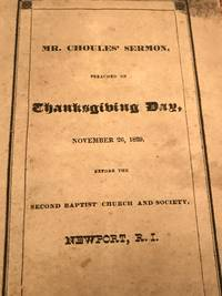 A Sermon, Preached November 26, 1829 [RHODE ISLAND] Being the DAY OF THANKSGIVING containing A HISTORY of the Origin and Growth of the Second Baptist Church in Newport, (R.I.)