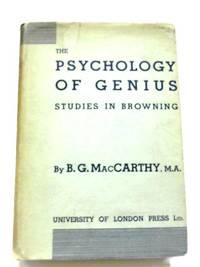 The Psychology Of Genius: Studies In Browning.