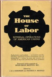 The House of Labor:  Internal Operations of American Labor Unions