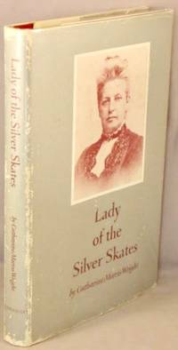 Lady of the Silver Skates; The Life and Correspondence of Mary Mapes Dodge 1830-1905.