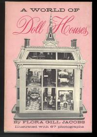 A WORLD OF DOLL HOUSES by  Flora Gill Jacobs - First Edition - from Windy Hill Books and Biblio.com