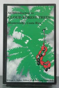 An Introduction to Cloud Forest Trees: Monteverde, Costa Rica