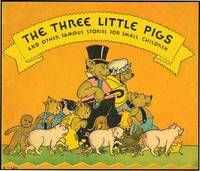 THREE LITTLE PIGS AND OTHER FAMOUS STORIES