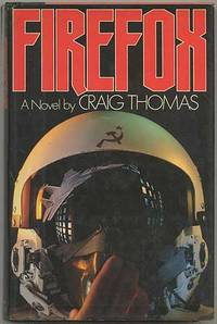 Firefox by  Craig THOMAS - First Edition - 1977 - from Between the Covers- Rare Books, Inc. ABAA and Biblio.com