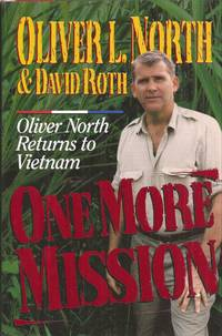 One More Mission: Oliver North Returns to Vietnam (inscribed)