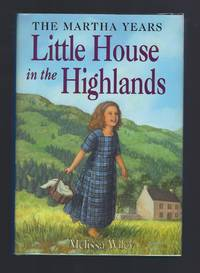 Author Signed Little House in the Highlands (New) 1st Print Out of Print Hardback/Dust Jacket (Little House Martha Years) Melissa Wiley