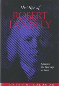 The Rise of Robert Dodsley. Creating the New Age in Print