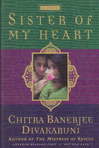 SISTER OF MY HEART. by  Chitra Banerjee Divakaruni - Signed - (1999.) - from Bookfever.com, IOBA (SKU: 18417)