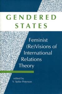 Gendered States: feminist (re)visions of International Relations Theory