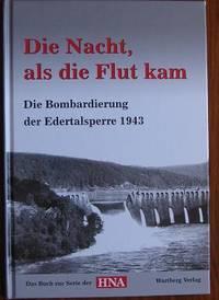 image of Die Bombardierung der Edertalsperre 1943.: Die Nacht, als die Flut kam