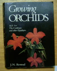 image of Growing Orchids: Cattleyas and Other Epiphytes (2nd of a 3 Vol Set).