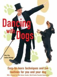 image of Dancing with Dogs : Easy-to-Learn Techniques and Fun Routines for You and Your Dog