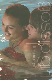 image of Gossip Girl: It Had To Be You: The Gossip Girl Prequel