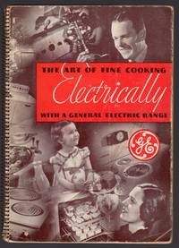THE ART OF FINE COOKING ELECTRICALLY WITH A GENERAL ELECTRIC RANGE
