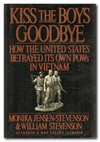 image of Kiss the Boys Goodbye How the United States Betrayed its Own POWs in  Vietnam