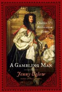 A Gambling Man : Charles II's Restoration Game