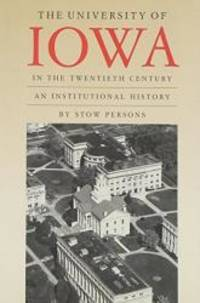 image of The University of Iowa in the Twentieth Century: An Institutional History (Lecture Notes in Economics and)