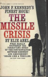 The Missile Crisis - John F. Kennedy's Finest Hour