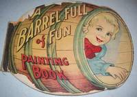 Saalfield's Paint Book: A Barrel Full of Fun Painting Book by A.J. Schaeffer - Hardcover - 1915 - from Easy Chair Books (SKU: 119674)