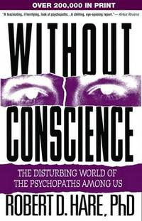 image of Without Conscience: The Disturbing World of the Psychopaths Among Us