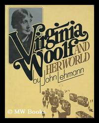 Virginia Woolf and Her World / John Lehmann