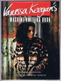 Vanessa Keegan's MacHine Knitting Book