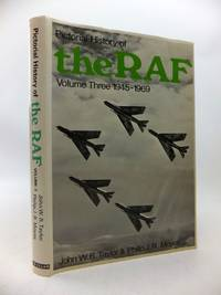 PICTORIAL HISTORY OF THE RAF VOLUME THREE 1945-1969