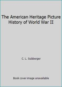 American Heritage Picture History of World War II (R)