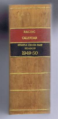 The Racing Calendar, Steeple Chases Past, July 1949-June 1950, Volume the Eighty-First