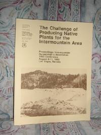 The Challenge of Producing Native Plants For The Intermountain Area by  Patrick M Murphy - Paperback - 1st Edition - 1983 - from Brass DolphinBooks (SKU: 7053)