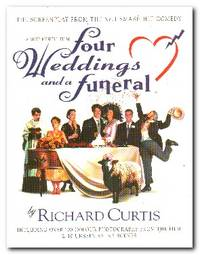 Four Weddings and a Funeral Four Appendices and a Screenplay