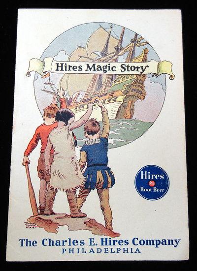 Philadelphia: Charles E. Hires Company, 1934. The Charles E. Hires Company produced Hires Root Beer,...