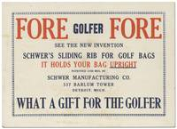 [Broadside]: Fore Golfer Fore: See the New Invention Schwer's Sliding Rib for Golf Bags ... It Holds Your Bag Upright ... What a Gift for the Golfer