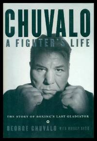 CHUVALO - A Fighter's Life - The Story of Boxing's Last Gladiator