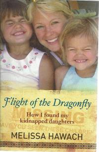 Flight Of The Dragonfly: How I Found My Kidnapped Daughters by Hawach Melissa  - Paperback  - First Edition  - 2008  - from Marlowes Books (SKU: 172152)
