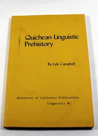 Quichean Linguistic Prehistory (University of California publications in linguistics ; v. 81)