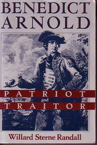 Benedict Arnold - Patriot and Traitor