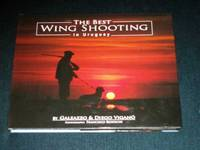 Best Wing Shooting in Uruguay, The by  Diego  Galeazzo; Vigano - First Edition - 2006 - from Lotzabooks (SKU: 100703)