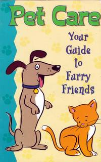 Pet Care: Your Guide to Furry Friends by  Vivian Fernandez - Paperback - 2003 - from Kayleighbug Books and Biblio.com