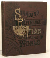 The Standard Atlas and Gazetteer of the World, Specially Adapted for Commercial and Library Reference; Astronomical, Geographical, Chronological, Historical, Political, Statistical, Financial, Commercial, Educational, Agrigultura and Descriptive