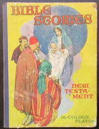 image of Bible Stories of the New Testament. With sixteen colour plates. Rainbow Picture Book.
