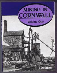 Mining in Cornwall, 1850-1960, Volume One by J Trounson on behalf of the Trevithick Society - Paperback - First Edition - 1979 - from Bailgate Books Ltd and Biblio.com
