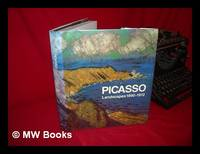 Picasso Landscapes, 1890-1912 : from the Academy to the Avant-Garde / under the Direction of...