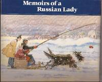 Memoirs of a Russian Lady Drawings and Tales of Life Before the Revolution