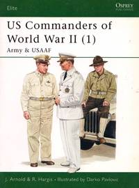 Elite No.85: US Commanders of World War II (1) - Army & USAAF