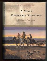 A Most Desperate Situation  Frontier Adventures of a Young Scout,1858-1864