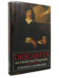 DESCARTES An Intellectual Biography