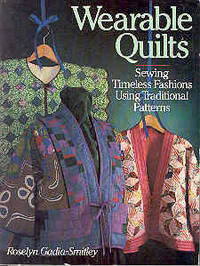 Wearable Quilts: Sewing Timeless Fashions Using Traditional Patterns