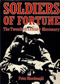 Soldiers Of Fortune: The Twentieth Century Mercenary