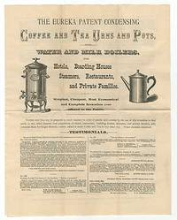 [Broadsheet]: The Eureka Patent Condensing Coffee and Tea Urns and Pots..